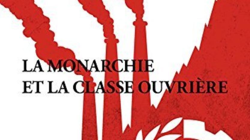 La monarchie et la classe ouvrière