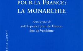 «Une espérance pour la France: La Monarchie», préfacé par le prince Jean de France