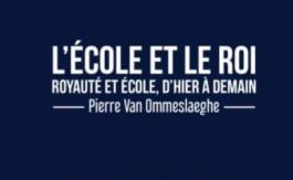"""Livre: """"L'école et le Roi, royauté et école, d'hier à demain"""""""