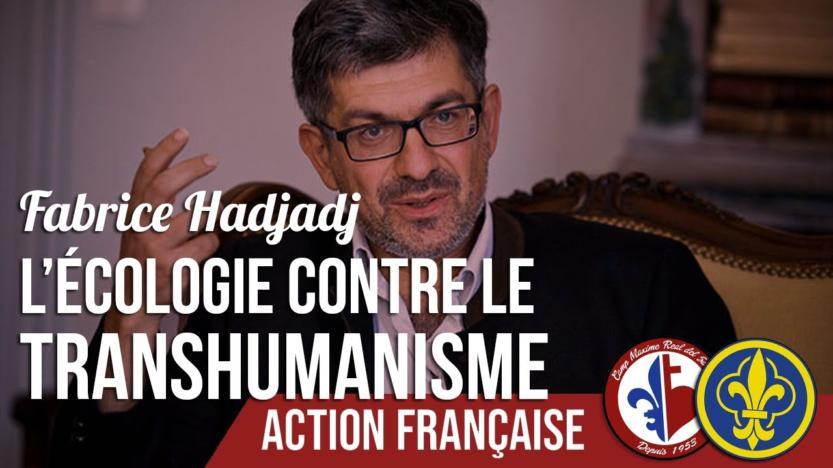 Vidéo: Fabrice Hadjadj, L'écologie contre le transhumanisme