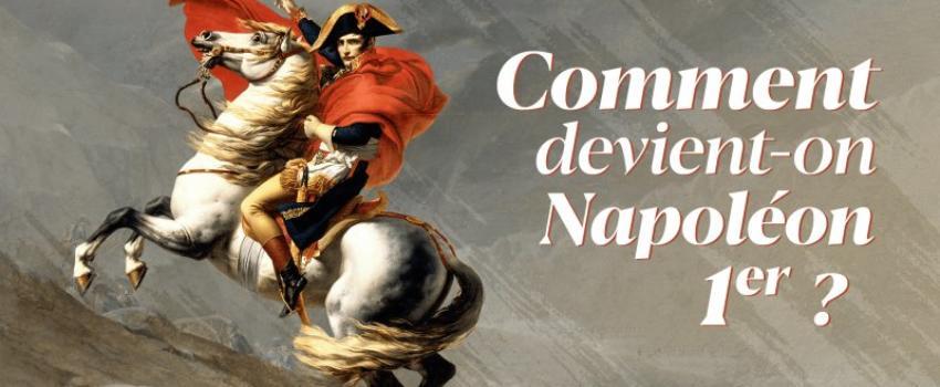 En DVD: Comment devient-on Napoléon?