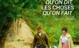 Ciné­ma : Les choses qu'on dit, les choses qu'on fait