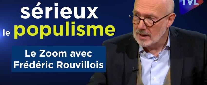 Vidéo: Frédéric Rouvillois, Prendre au sérieux la question populiste