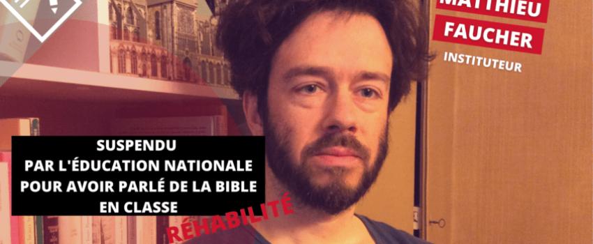 Matthieu Faucher: «Le problème, c'était la Bible. Àleurs yeux, la Bible ne devait pas mettre les pieds àl'école»