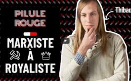 De MARXISTE àROYALISTE avec Thibault Devienne