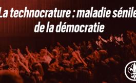La technocrature, maladie sénile de la démocratie